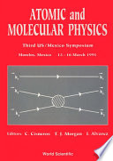 Atomic And Molecular Physics   Proceedings Of The 3rd Us mexico Symposium