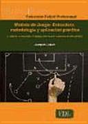 Modelo de juego : Estructura, metodologia y aplicación práctica : el contexto, a intensidad y el espacio como nuevas tendencias de entrenamiento