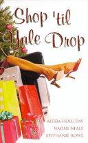 Shop Til Yule Drop