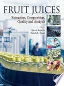 """Fruit Juices: Extraction, Composition, Quality and Analysis"" by Gaurav Rajauria, Brijesh K. Tiwari"