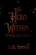 The Hero Within - The Whipple Wash Chronicles