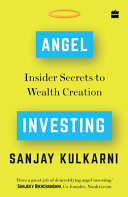 Angel Investing  Insider Secrets to Wealth Creation Book
