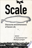 Image of book cover for Scale : discourse and dimensions of social life