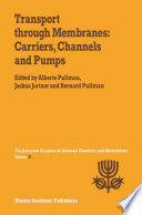 Transport Through Membranes  Carriers  Channels and Pumps