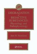 Degradation of Bioactive Substances