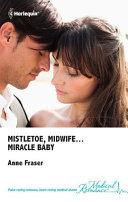 Mistletoe  Midwife   Miracle Baby