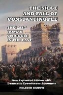 The Siege and the Fall of Constantinople