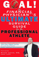Goal! the Financial Physician's Ultimate Survival Guide for the Professional Athlete Pdf/ePub eBook
