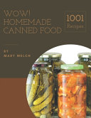 Wow 1001 Homemade Canned Food Recipes