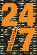 24/7 : late capitalism and the ends of sleep / Jonathan Crary.