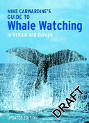 Mark Carwardine s Guide to Whale Watching in Britain and Europe  Mark Carwardine Book