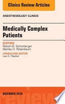 Medically Complex Patients  An Issue of Anesthesiology Clinics