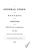 General Index To The Reports From Committees Of The House Of Commons 1715 1801