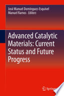Advanced Catalytic Materials  Current Status and Future Progress Book