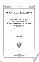 Industrial Relations  The dock workers of New York City  The department stores of New York City  Industrial conditions and relations in Paterson  NJ  General industrial relations and conditions in Philadelphia  The cooperative plan of the Philadelphia Rapid Transit Co  The metal trades of Philadelphia  Industrial education  apprenticeship  and administration of child labor laws  Glass and pottery industries