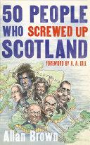 50 People Who Screwed Up Scotland [Pdf/ePub] eBook