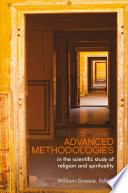 Advanced Methodologies  : In the Scientific Study of Religion and Spirituality