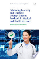 Enhancing Learning And Teaching Through Student Feedback In Medical And Health Sciences Book PDF