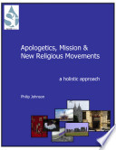 Apologetics  Mission and New Religious Movements  A Holistic Approach