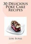 30 Delicious Poke Cake Recipes