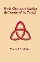 Should Christianity Abandon the Doctrine of the Trinity? [Pdf/ePub] eBook