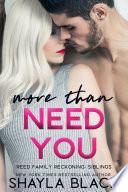 More Than Need You Book
