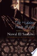 """The Hidden Face of Eve: Women in the Arab World, Second Edition"" by Nawal El Saadawi, Nawāl Saʻdāwī, Sherif Hetata"