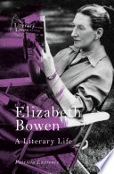 """""""Elizabeth Bowen: A Literary Life"""" by Patricia Laurence"""