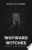 Wayward Witches