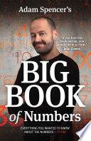 Adam Spencer s Big Book of Numbers
