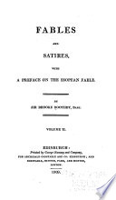 Fables from the Greek and Latin (continued). Fables, imitated from La Fontaine. Fables from the Latin, French, Italian, German and original. Four satires