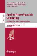 Applied Reconfigurable Computing  Architectures  Tools  and Applications Book