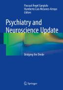 Psychiatry and Neuroscience Update