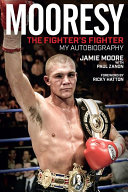 Mooresy   The Fighter s Fighter