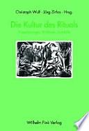 Die Kultur des Rituals  : Inszenierungen, Praktiken, Symbole
