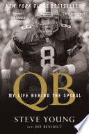 """QB: My Life Behind the Spiral"" by Steve Young, Jeff Benedict"