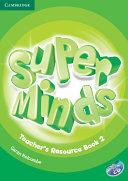 Super Minds Level 2 Teacher's Resource Book with Audio CD