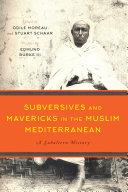 Pdf Subversives and Mavericks in the Muslim Mediterranean Telecharger