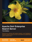 Apache Solr Enterprise Search Server   Third Edition