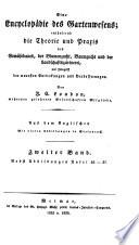 Eine Encyclopädie des Gartenwesens enthaltend die Theorie und Praxis des Gemüsebaues, der Blumenzucht (etc.)