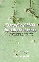 Essential Oils for Adrenal Fatigue ebook