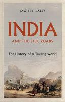 India and the Silk Roads Book PDF