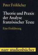 Theorie und Praxis der Analyse französischer Texte