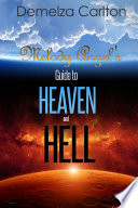 Melody Angel S Guide To Heaven And Hell