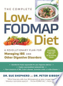 """The Complete Low-FODMAP Diet: A Revolutionary Plan for Managing IBS and Other Digestive Disorders"" by Sue Shepherd, Peter Gibson, William D. Chey"