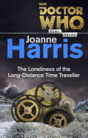 Doctor Who: The Loneliness of the Long-Distance Time Traveller (Time Trips)