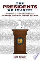 The Presidents We Imagine