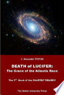 Death of Lucifer  The Grace of the Atlantis Race  The 3rd Book of the FAUSTEF TRILOGY