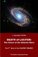 Death of Lucifer: The Grace of the Atlantis Race (The 3rd Book of the FAUSTEF TRILOGY) ebook