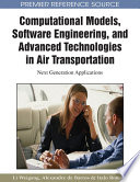 Computational Models  Software Engineering  And Advanced Technologies In Air Transportation  Next Generation Applications